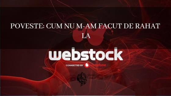Cum NU m-am făcut de rahat la Webstock…