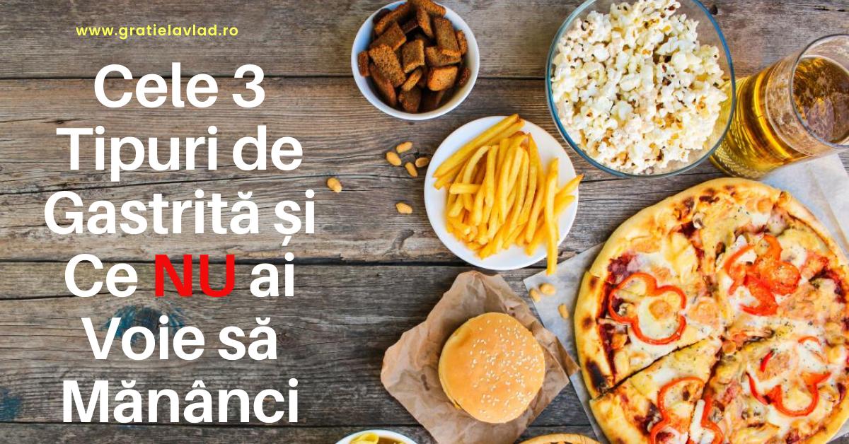Ce NU ai Voie sa Mananci Cand ai Gastrita  și Cele 3 Tipuri de Gastrită