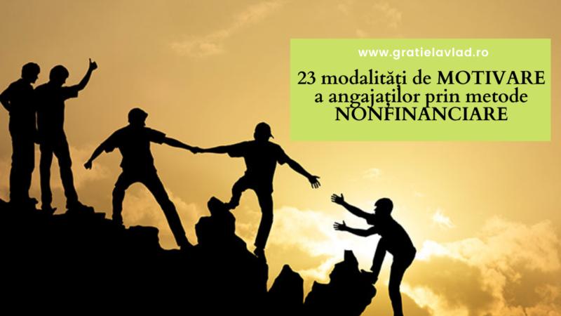 23 modalitati de motivare a angajatilor prin metode nonfinanciare